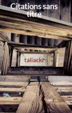 Citations sans titre by taliackr