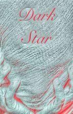 Dark Star: Book 1# (Blood saga) by hardfullove