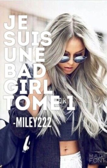 Je suis une bad-girl Tome 1 [Terminé]