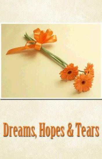 Dreams, Hopes & Tears