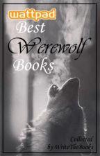 Wattpads Best Werewolf Books by WriteTheBooks