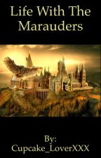 Life With The Marauders (Dutch Version) by Cupcake_LoverXXX