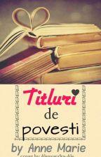 Titluri de povesti    INCHISA    by adrianna_soare