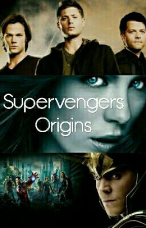 Supervengers- Supernatural and Avengers Fanfic (Origins) - Chapter