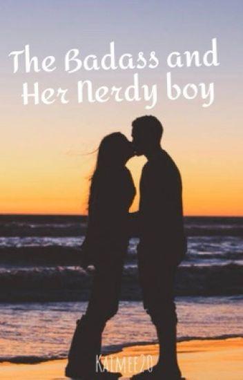 The Badass And Her Nerdy Boy.