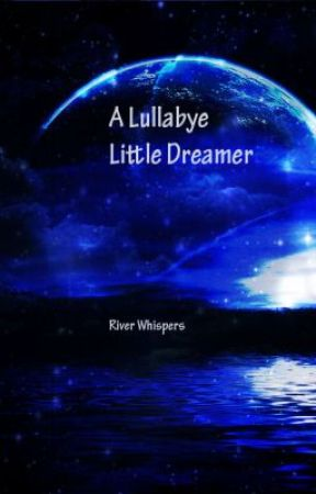 A Lullaby-Little Dreamer by Rivers_Whispers