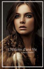 L'histoire d'une vie by LauraShade7