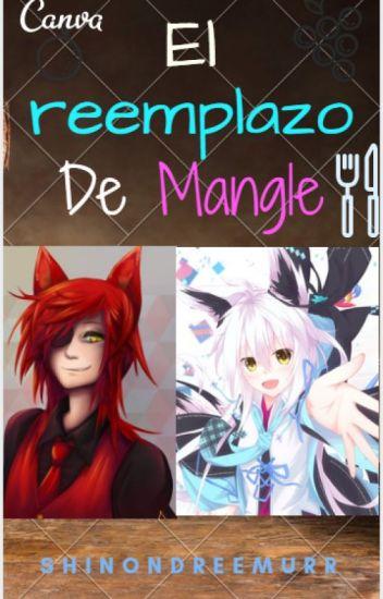 El reemplazo de Mangle [ Foxy y tu]