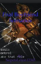 FNAF Boyfriend Scenarios[COMPLETED] by Intr0vertedF0x
