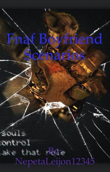 FNAF Boyfriend Scenarios[COMPLETED]
