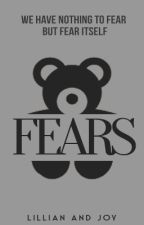 Fears by wxrthlessly