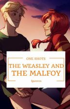 The Weasley And The Malfoy (One Shots) by fgurerox