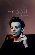 Frágil  |L.T au| (sin editar)  by Ally_OneRight