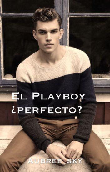 El playboy ¿perfecto?