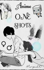 Multiple Anime ONE SHOTS by Maryem00