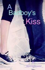 A BadBoy's Kiss by _springflower_