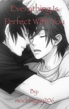 Everything's perfect with you by mockingjay206