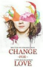 Change For Love [H.S] by Sehun8591