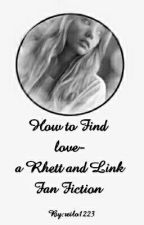 How to Find Love- a Rhett and Link fan fiction by bowelbuster