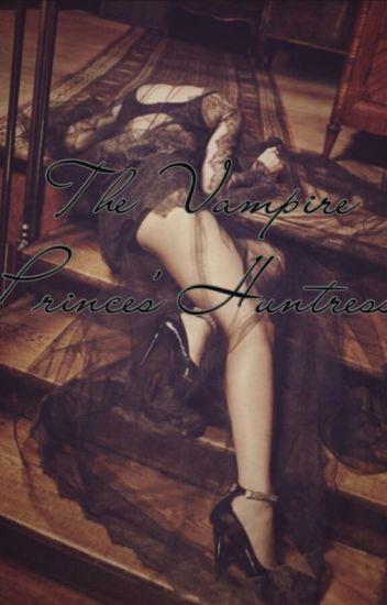 The Vampire Prince's Huntress
