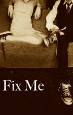 Fix Me (A Josh Ramsay Fan-fiction) by BethanyLee144