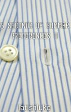 5SOS PREFERENCES (2) by latishluke
