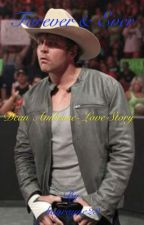 Forever and Ever (Dean Ambrose) by hayrayne23