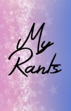 My Rants by SebbyWolf