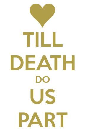 Till Death Do Us Part? by Mandii_Kayye