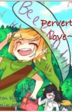 Perverted love~ BEN drowned x reader [UNDER CONSTRUCTION] by _kawaii_kat_