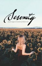Serenity [Book 1] by justagirlinslytherin