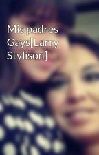 Mis padres Gays[Larry Stylison] by XimeenaLeoz