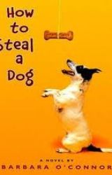 How to Steal a Dog by Fangirl153