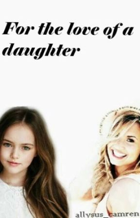 For the Love of a Daughter (a Demi Lovato fanfic) by swift_5h