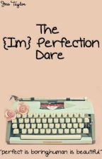 The {Im}Perfection Dare by beyoutiful1D