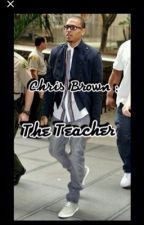 Chris Brown My New Teacher by sailingout