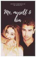Me, Myself & Him (Segunda temporada de Me,Myself & I) by TheoJamesWife