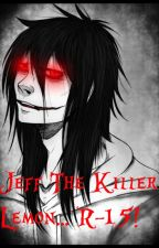 Jeff The Killer x Reader Lemon (R-15..!!) by Zepthir