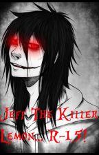 Jeff The Killer x Reader Lemon (R-15..!!) by Zepthir