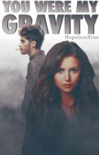 You Were My Gravity » malik ✓ [book one] by HopelessNina