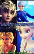 Love Is Weakness (A Jelsa story) by Galaxy_apple_girl