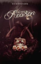 In Our Reason by WeWereHere