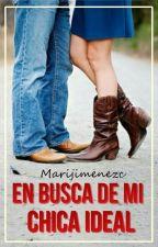 En busca de mi chica ideal [EDITANDO] by Marijimenezc