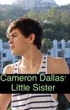 Cameron Dallas Little Sister FanFiction by Jessica_Nancy