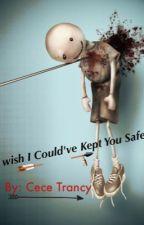 I Wish I Could've Kept You Safe by cecetrancy
