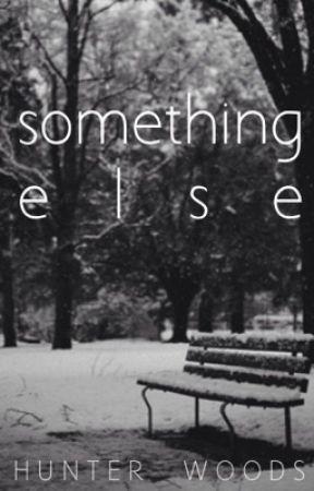 Something Else by HungerHarry11