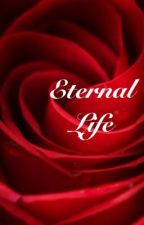 Eternal Life [Finished] by martiee_