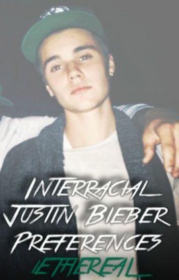 Interracial Justin Bieber Preferences (BWWM)