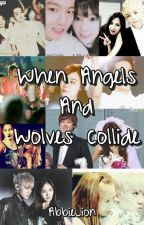 When Angels And Wolves Collide (SLOWLY REWRITING) by AbbieLion