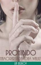 Prohibido Enamorarse de Adam Walker /Editado (Idiota Encantador #1) by LiaBelikov